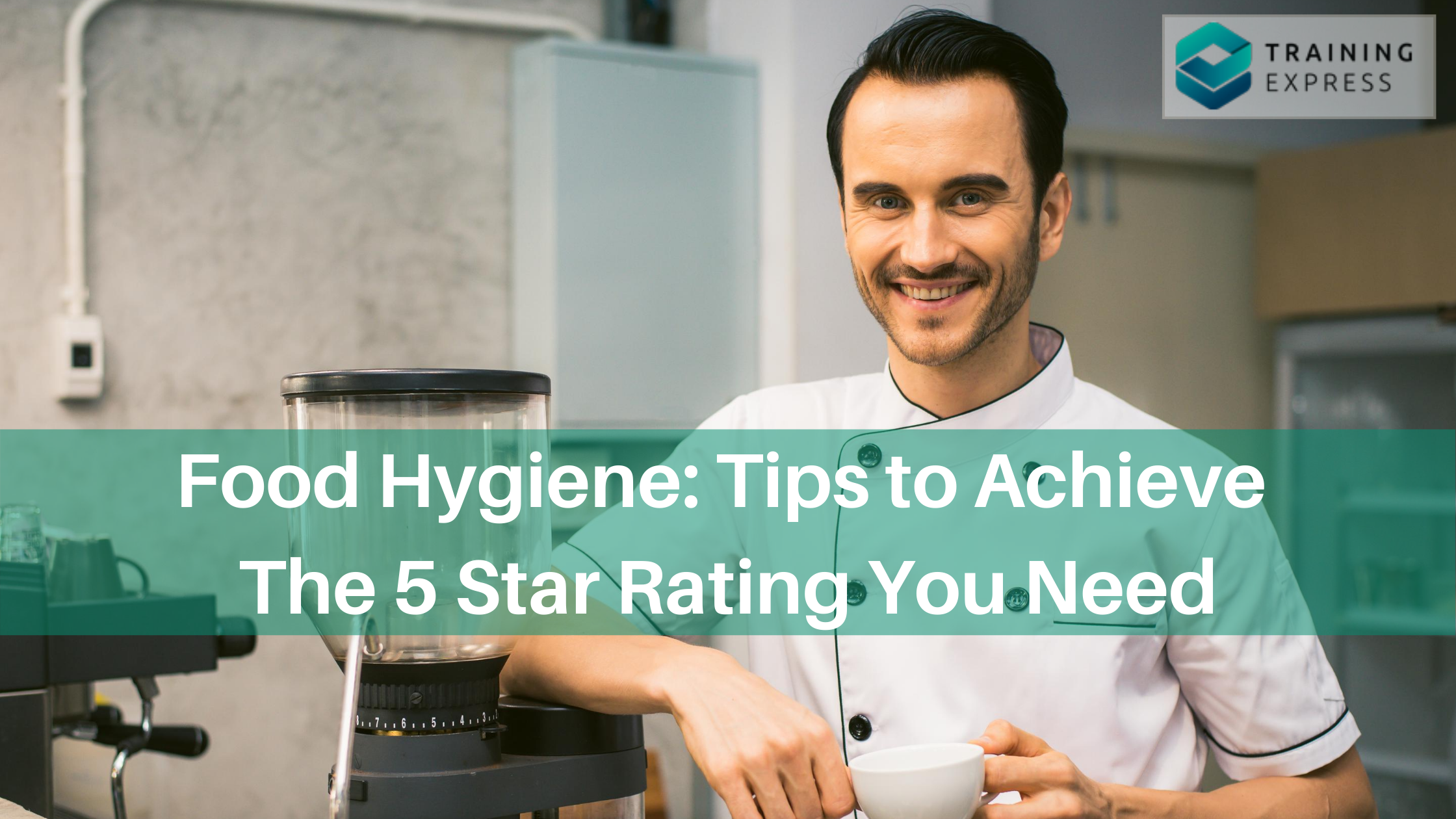 Food Hygiene: Tips to Achieve the 5 Star Rating You Need