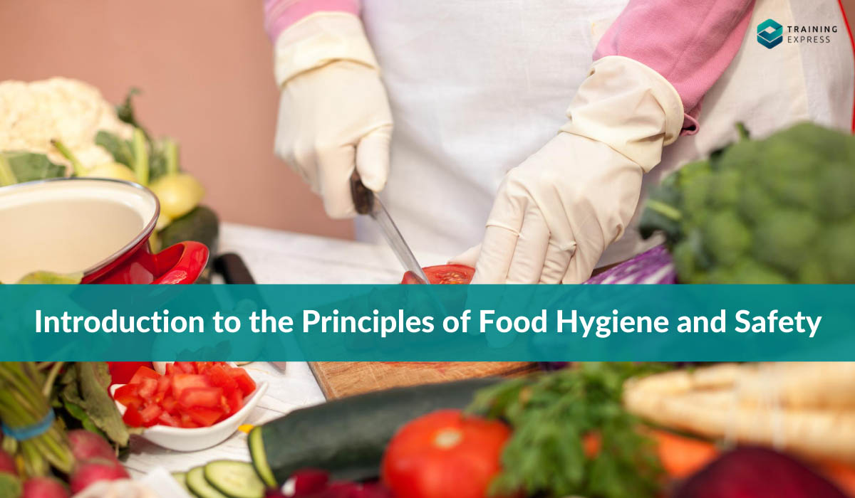 Principles of Food Hygiene and Safety