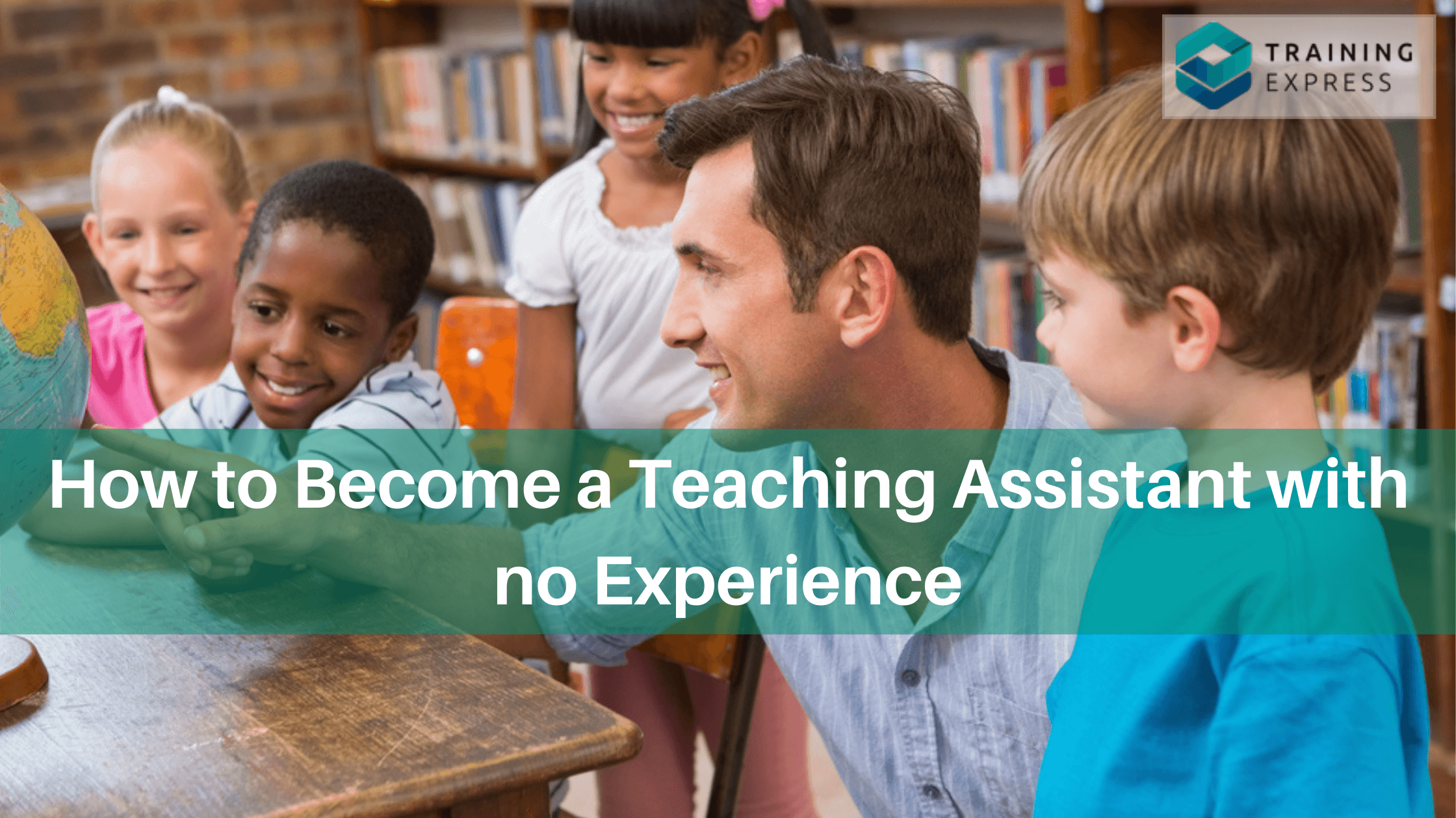 How to Become a Teaching Assistant with no Experience