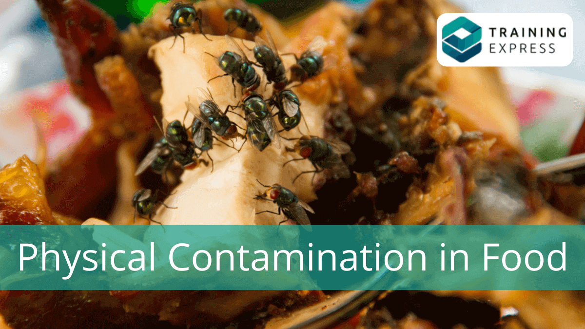 What is physical contamination in food and how to prevent it