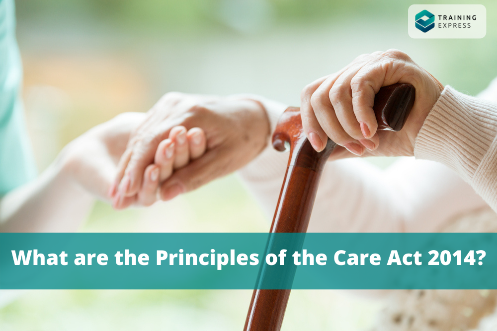 What are the Principles of the Care Act 2014