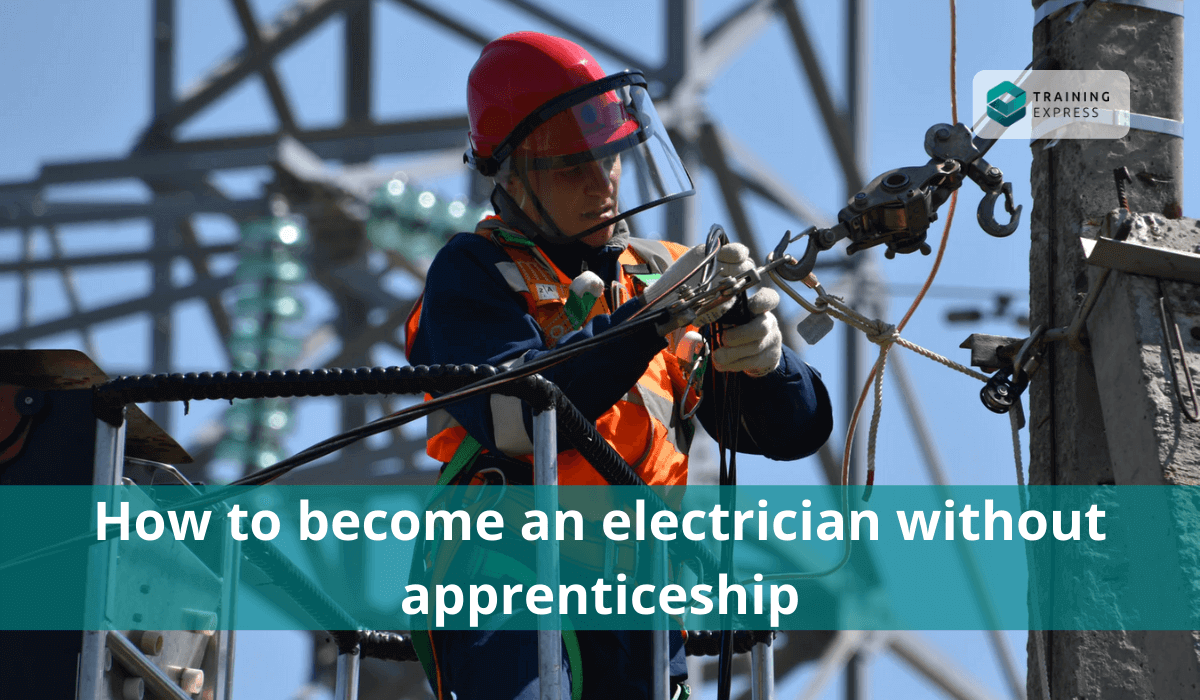 How To Become An Electrician Without Apprenticeship?